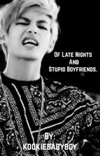 Of late nights and stupid boyfriends. (Vkook) by taehyungeatsass