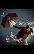 U Are Mine by alang92