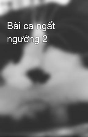 Bài ca ngất ngưởng 2 by chjbaby