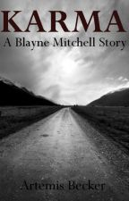 Karma: A Blayne Mitchell Novel by Shade_Heart