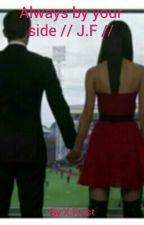 Always by your side// J.F// by xxmrsfrostx