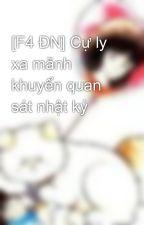 [F4 ĐN] Cự ly xa mãnh khuyển quan sát nhật ký by gamchan