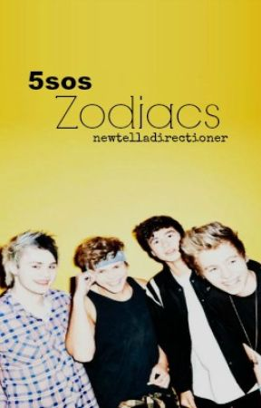 5sos Zodiacs by Newtelladirectioner