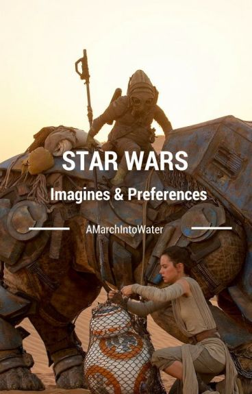 StarWars Imagines and Preferences - COMPLETED
