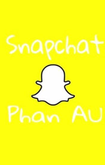 Snapchat || Phan AU
