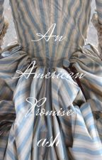 An American Promise (Book 3) by _BiancaIslington_