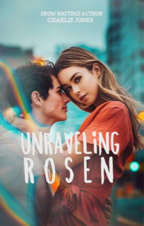 Unraveling Rosen | ✓ by -chanel