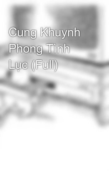 Cung Khuynh Phong Tình Lục (Full)