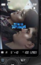 WAITING FOR SUPERMAN [ISAAC LAHEY] by angelcaylen_