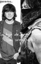 La hija de Daryl Dixon (Carl Grimes y tu) || EDITANDO. by anothxrdisastxr