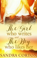 The Girl who Writes and the Boy who Likes her (Now Published So Sample Only) by SandraCorton