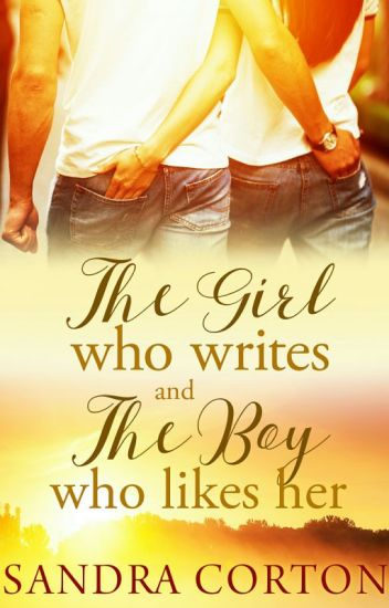 The Girl who Writes and the Boy who Likes her (Now Published So Sample Only)