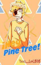 ¡Hey Pine Tree! (OneShots) ~BillDip/ DippBill~ by Ticci_LoL808