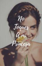 No toques a mi princesa by Astou2001