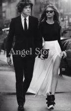 Angel story ☄/ h.s story by HiStOrYoFaNgEl