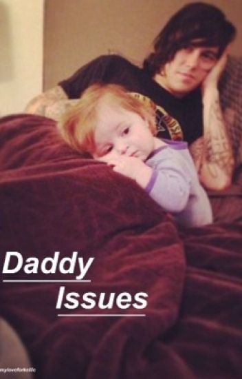 Daddy Issues || Kellic