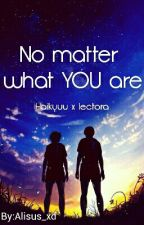 No matter what YOU are (HaikyuuXLectora) by Alisus_xd