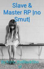 Slave & Master RP  no Smut  by DARKIMOOandNATEMARE