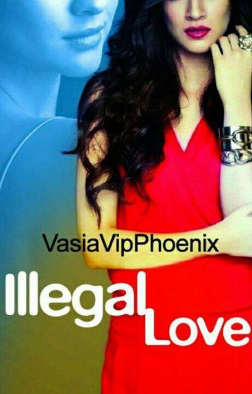 Illegal Love (Greek Version)- {Wattys2016}