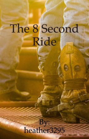 The 8 Second Ride by heather3295