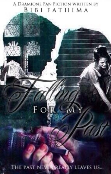 Falling for my Past - Dramione