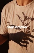 step brother e.d by Loyaltydolan
