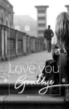☄Love You GoodBye☄[Michael Clifford] T.2(Terminer) by QueensMuke