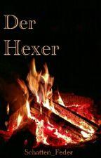 Der HEXER by Schatten_Feder