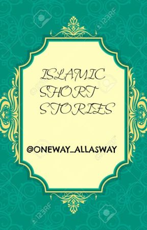 islamic short stories put your trust in allah, and everything willislamic short stories put your trust in allah, and everything will be okay wattpad