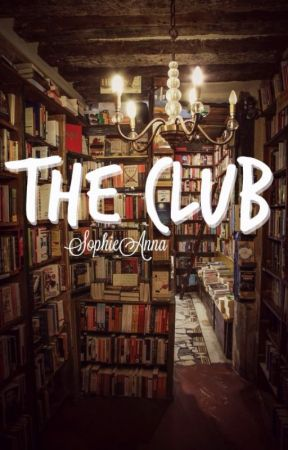 The Club by sophieanna