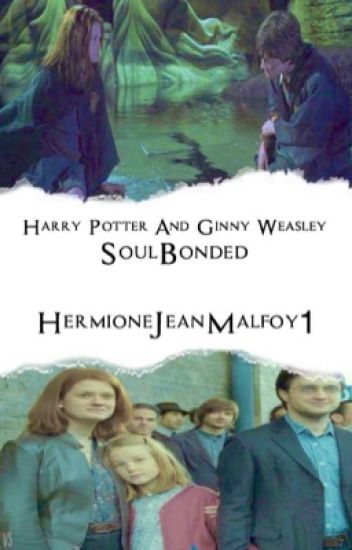 Harry Potter & Ginny Weasley: SoulBonded
