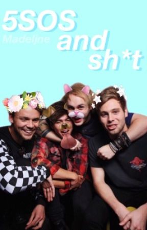 5sos and sh*t by madeljne