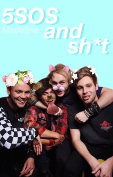 5sos and sh*t
