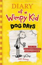 Diary of a Wimpy Kid (Dog Days) by beyonce_4life