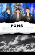 POMS- Our Story by bruhitsselman