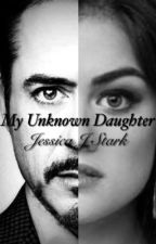 My Unknown Daughter (Avengers FanFiction) by JessicaJStark