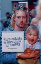 Kurt Cobain The Type Of Daddy by kurkobani