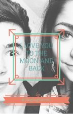 [ON HOLD] I Love You to the Moon and Back 》Kian Lawley & Andrea Russett by SingingSiren6