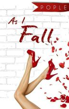 As I Fall by pople-