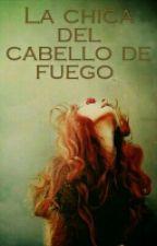 La chica del cabello de fuego (Si ,otra Historia con el mismo titular) by Galletadeanimalito7