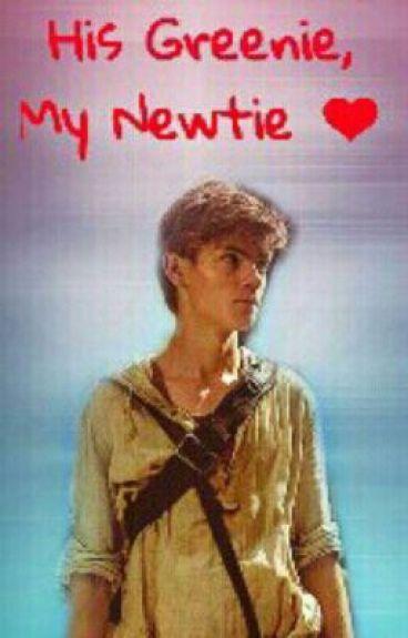 His Greenie, My Newtie (Newt X Reader)