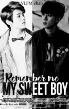 Remember me My Sweet Boy (HunHan) (EXO) by VLFM_chan