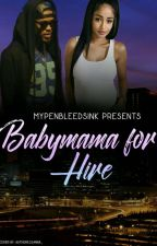 Babymama for Hire by Mypenbleedsink