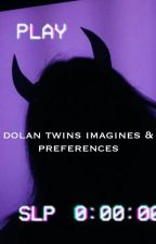 Dolan Twins Imagines & Preferences by gdbaddie
