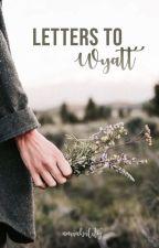 Letters to Wyatt by amiability