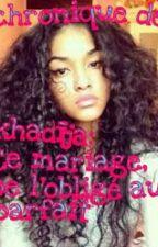 Chronique De Khadija: Ce Mariage, De L'obligé Au Parfait by that-girl0
