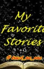 My Favorite Stories by trust_no_one