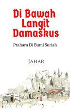 Di Bawah Langit Damaskus | Novela by SkylightBooksID