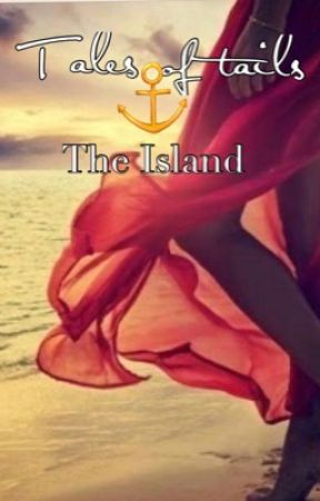Tales of tails: The Island (Book 1) by vaneunlee