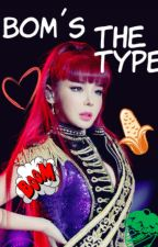 Bom's The Type by Maku_Awesome